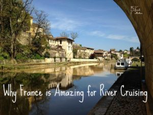 Why France is Amazing for River Cruising