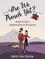 Are We French Yet Book by Keith Van Sickle Reviewed